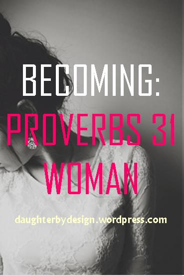 Proverbs 31, Proverbs 31 Woman,