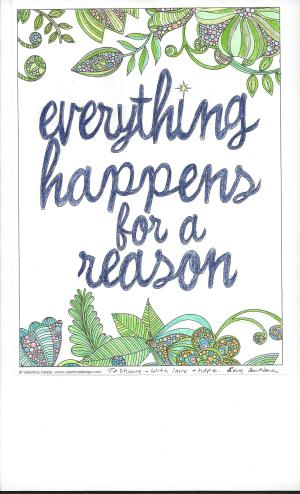 Everything happens for a reason coloring sheet