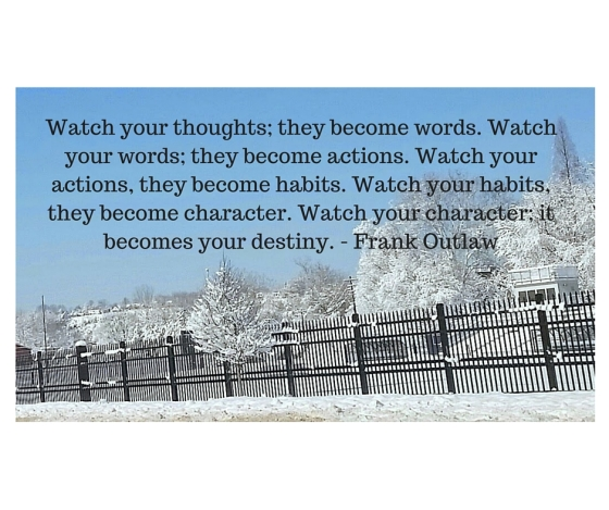 Watch your actions, they become habits.