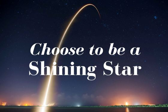 Choose to be a shining star